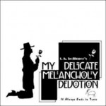 My Delicate Melancholy Devotion – 2005